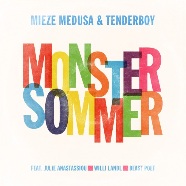 mieze medusa & tenderboy - Monstersommer